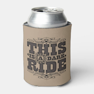 This is a dark ride can cooler