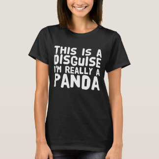 This is a disguise I'm really a panda T-Shirt