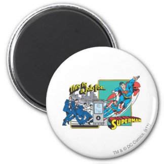 This is a job for�Superman 2 2 Inch Round Magnet