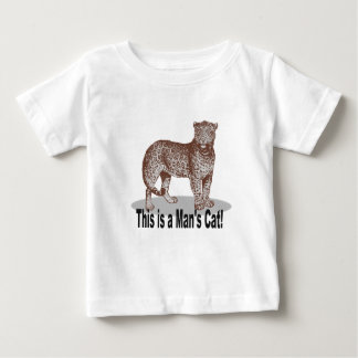 This is-a Man's Cat! T-shirts