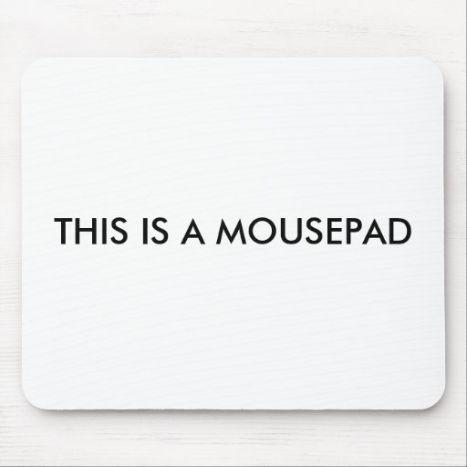 THIS IS A MOUSEPAD