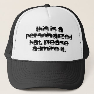 This Is A Personalized Hat. Please Admire It. Trucker Hat