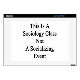 This Is A Sociology Class Not A Socializing Event. Decals For Laptops