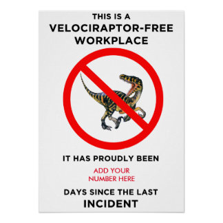 This Is A Velociraptor-Free Workplace - Poster