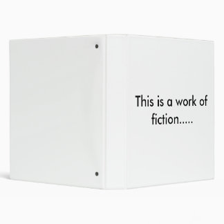 This is a work of fiction.....notebook 3 ring binder
