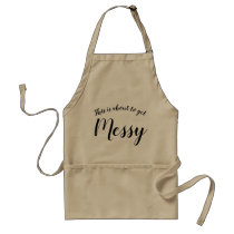 This is about to get messy  Apron