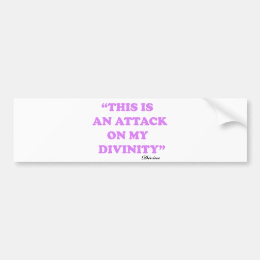 This Is An Attack On My Divinity Bumper Sticker