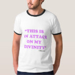 This Is An Attack On My Divinity Tee Shirt