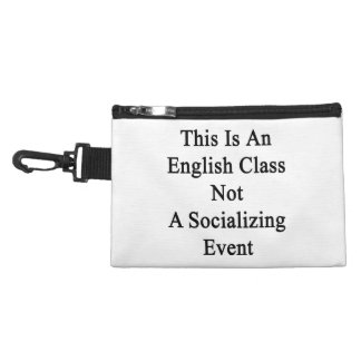 This Is An English Class Not A Socializing Event Accessory Bag