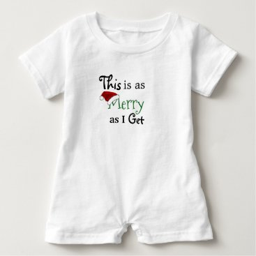 """think_out_loud """"This Is As Merry As I Get"""" Baby Romper"""