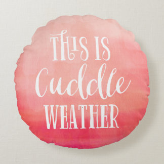 This is Cuddle Weather | Watercolor Round Pillow