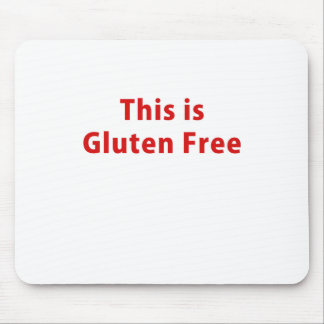 This is Gluten Free Mouse Pad