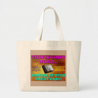 This is God's word...Handle it with great care! Large Tote Bag