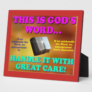 This is God's word...Handle it with great care! Plaque