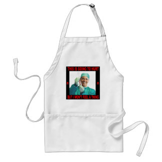 THIS IS GOING TO HURT, YOU NOT ME. ADULT APRON