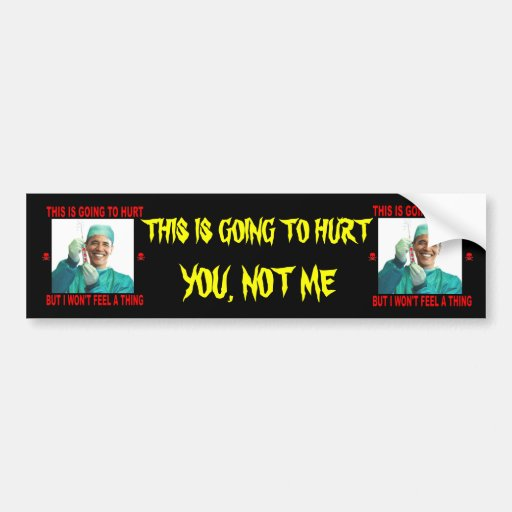 THIS IS GOING TO HURT, YOU NOT ME. CAR BUMPER STICKER