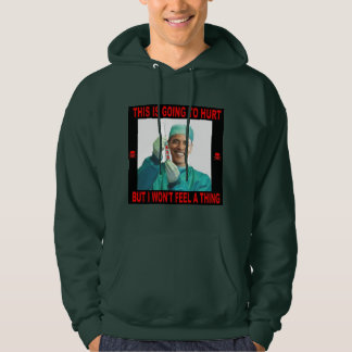 THIS IS GOING TO HURT, YOU NOT ME. HOODIE