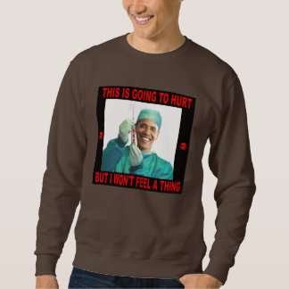 THIS IS GOING TO HURT, YOU NOT ME. SWEATSHIRT