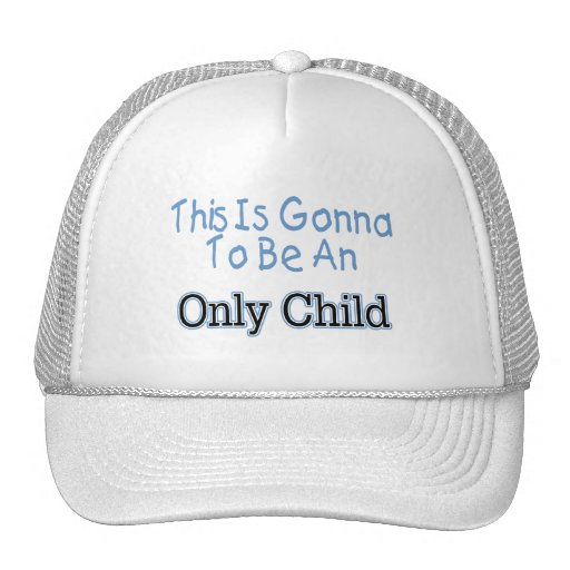 This Is Gonna Be An Only Child Trucker Hat