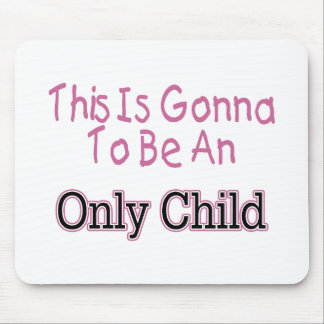 This Is Gonna Be An Only Child (pink) Mouse Pad