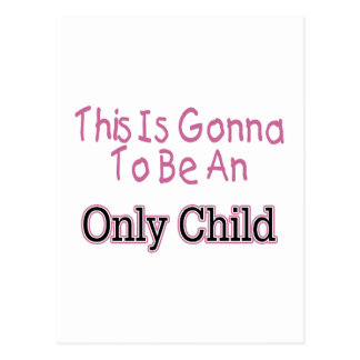 This Is Gonna Be An Only Child (pink) Postcard