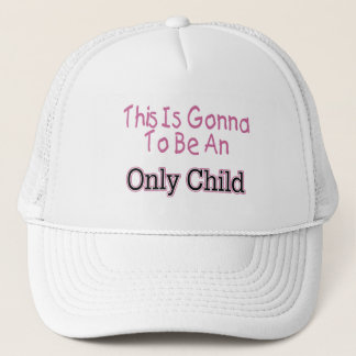 This Is Gonna Be An Only pink) Trucker Hat