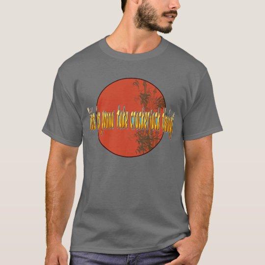 This is gonna take crackerjack timing! T-Shirt