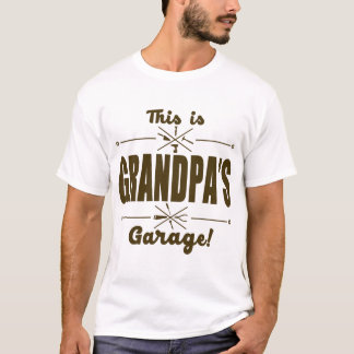 THIS IS GRANDPA'S GARAGE! T-Shirt