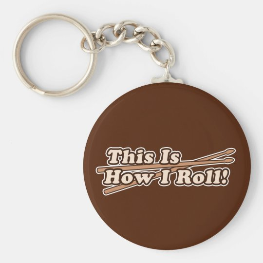 This Is How I (Drum) Roll Keychain