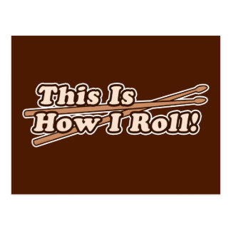 This Is How I (Drum) Roll Postcard