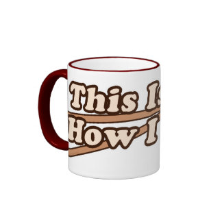 This Is How I (Drum) Roll Ringer Mug