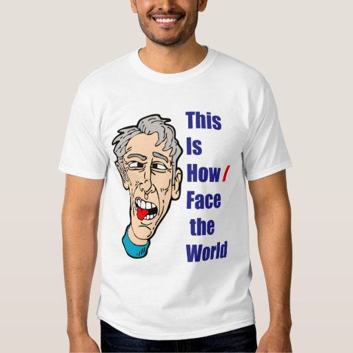 This is How I Face the World T-Shirt