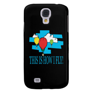 This Is How I Fly Galaxy S4 Case