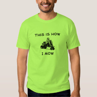 This Is How I Mow Lawnmower Racing Tee Shirt