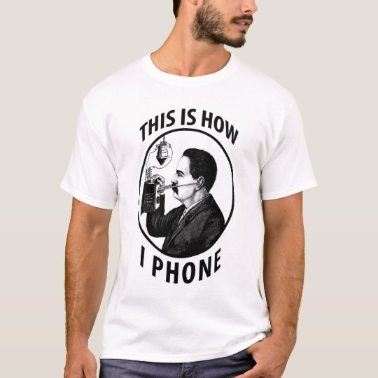 This Is How I  Phone T-Shirt
