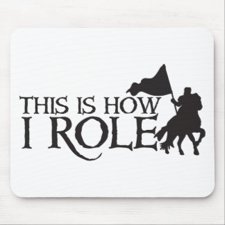 This is how I ROLE (With medieval knight on horse) Mouse Pad