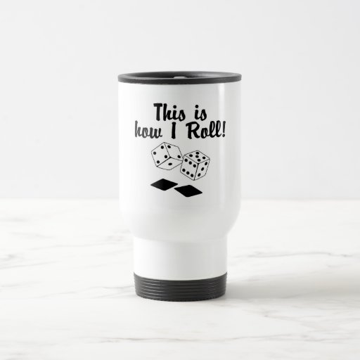 This Is How I Roll 15 Oz Stainless Steel Travel Mug