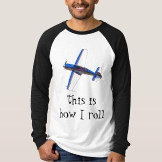 this is how I roll - Aerobatics T-Shirt