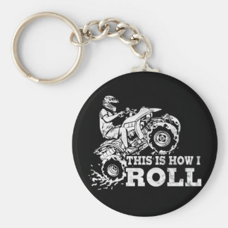 This Is How I Roll - ATV (All Terrain Vehicle) Basic Round Button Keychain