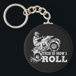 "This Is How I Roll - ATV (All Terrain Vehicle) Keychain<br><div class=""desc"">Cool this is how i roll gift for all ATV lover.</div>"