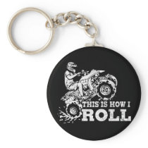 This Is How I Roll - ATV (All Terrain Vehicle) Keychain