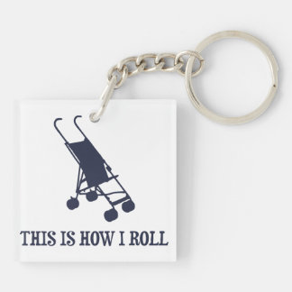 This Is How I Roll Baby Stroller Keychain