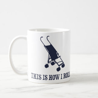 This Is How I Roll Baby Stroller Coffee Mugs