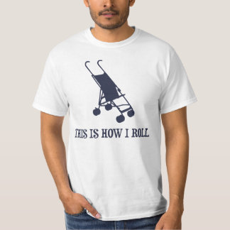 This Is How I Roll Baby Stroller Tshirt