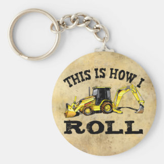 This Is How I Roll - Backhoe Keychain