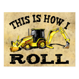 This Is How I Roll - Backhoe Postcard