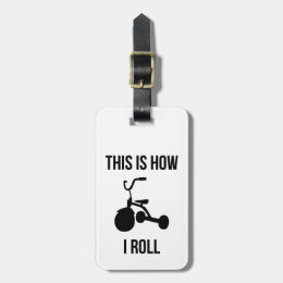 This is How I Roll Bag Tag