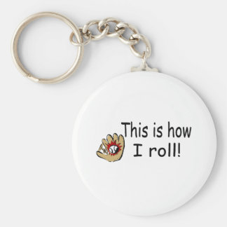 This Is How I Roll (BB Glove) Keychain