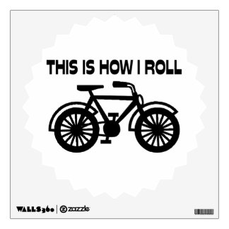 This Is How I Roll Bicycle Wall Decal