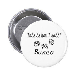 This Is How I Roll Bunco Button